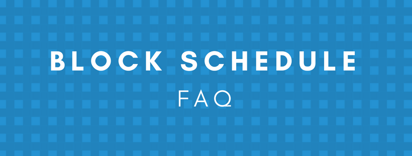 Block Schedule FAQ
